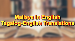 MALISYA In English: Tagalog To English Translations