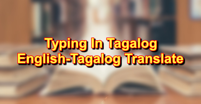 Typing In Tagalog: English To Tagalog Translations