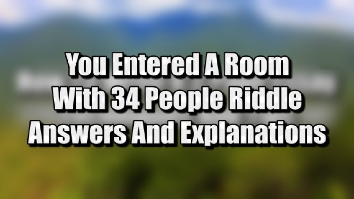 You Entered A Room There Are 34 People Riddle Answers