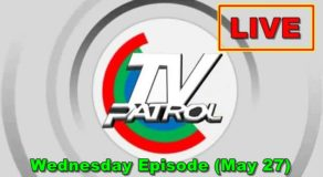 TV Patrol News – May 27, 2020 Episode (Live Streaming)