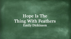 Hope Is The Thing With Feathers By Emily Dickinson (FULL TEXT)