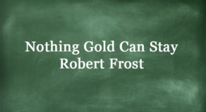 Nothing Gold Can Stay By Robert Frost – Full Text Of The Poem