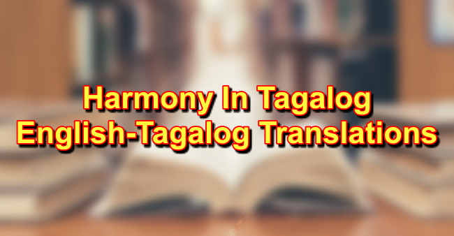Harmony In Tagalog: English To Tagalog Translations