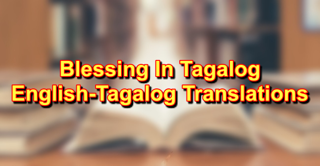 Blessing In Tagalog: English To Tagalog Translations