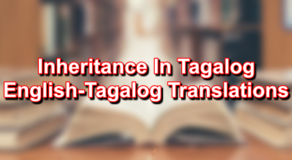 Inheritance In Tagalog – English To Tagalog Translations