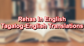 Rehas In English – Tagalog To English Translations
