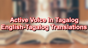 Active Voice In Tagalog – English To Tagalog Translations