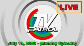 TV Patrol News – July 13, 2020 Episode (Live Streaming)