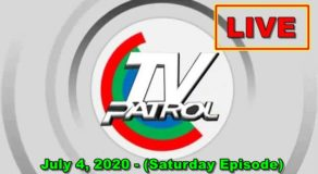 TV Patrol News – July 4, 2020 Episode (Live Streaming)