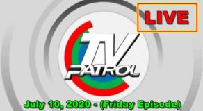 TV Patrol News – July 10, 2020 Episode (Live Streaming)