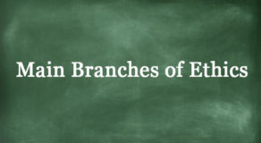 What Are The Main Branches Of Ethics? (ANSWERS)