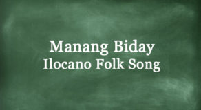 Manang Biday Lyrics | Lyrics Of This Ilocano Song