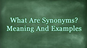 What Are Synonyms? Meaning And Examples
