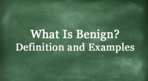 What Is Benign? Definition And Usage Of This Term