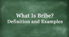 What Is Bribe? Definition And Usage Of This Term