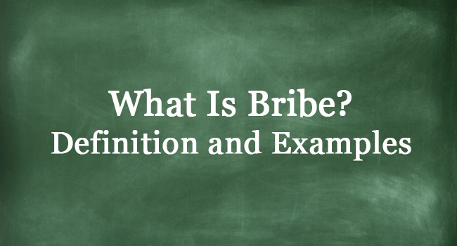 WHAT IS BRIBE