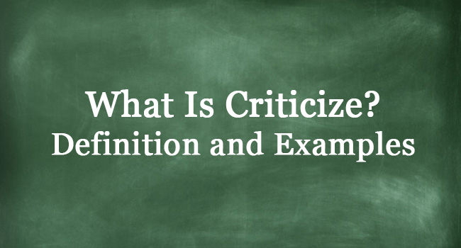 WHAT IS CRITICIZE