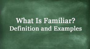 What Is Familiar? Definition And Usage Of This Term