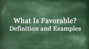 What Is Favorable? Definition And Usage Of This Term