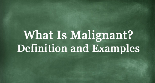WHAT IS MALIGNANT