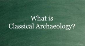 What Is Classical Archaeology? About The Archaeological Branch