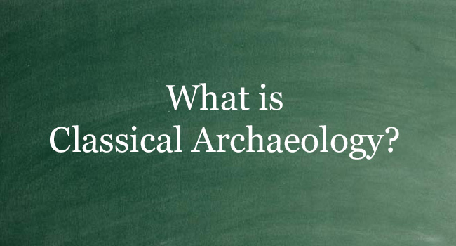 CLASSICAL ARCHAEOLOGY