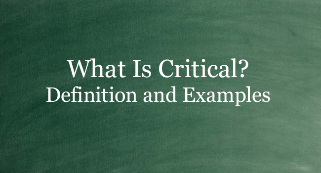 WHAT IS CRITICAL