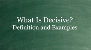 What Is Decisive? Definition And Usage Of This Term