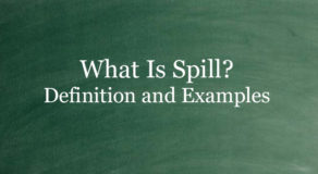 "What Is ""Spill""? Definition And Usage Of This Term"