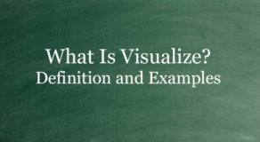 What Is Visualize? Definition And Usage Of This Term