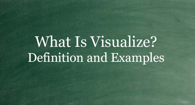 WHAT IS VISUALIZE