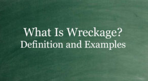 What Is Wreckage? Definition And Usage Of This Term