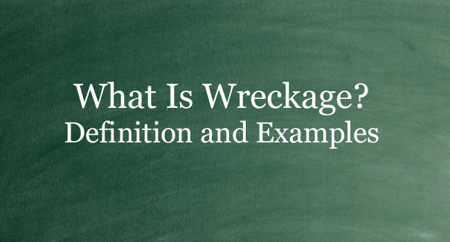 WHAT IS WRECKAGE