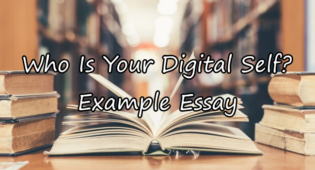 Who Is Your Digital Self? – Simple Essay Example