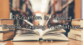 Description In Tagalog – English To Tagalog Translations