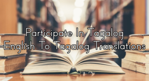 Participate In Tagalog – English To Tagalog Translations
