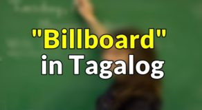 "Billboard in Tagalog – Translate ""Billboard"" in Tagalog"