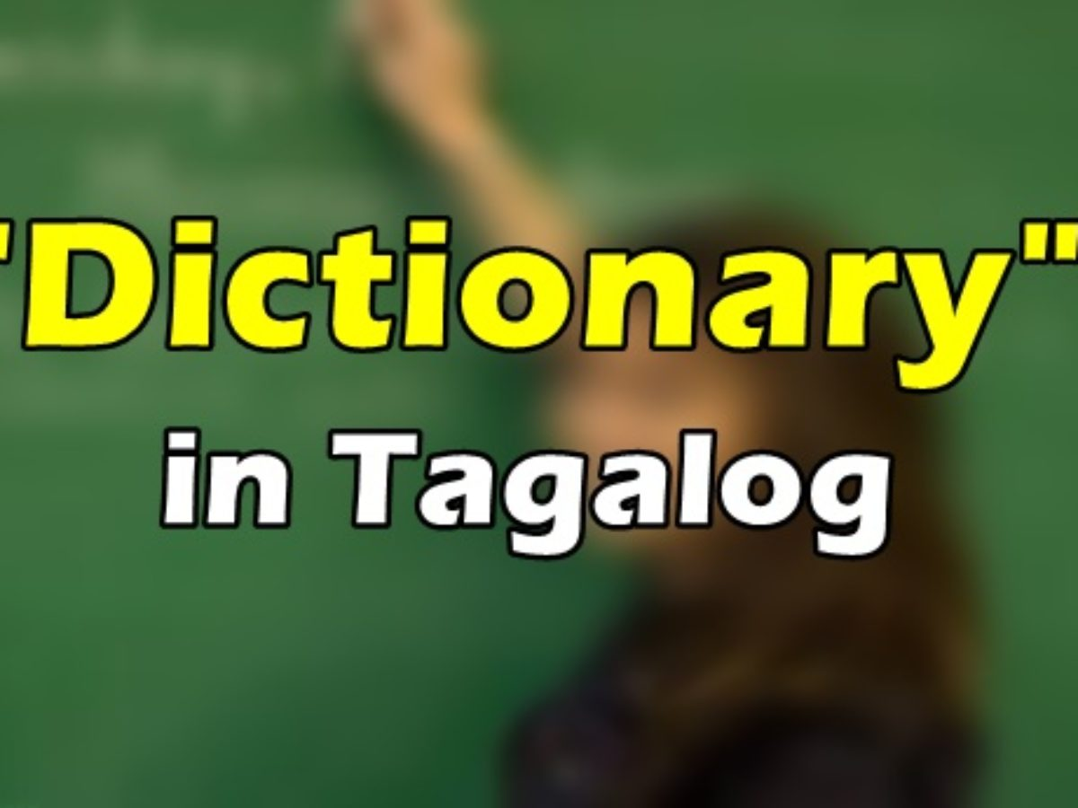 Dictionary In Tagalog   Translate