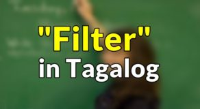 "Filter in Tagalog – Translate ""Dictionary""   in Tagalog"