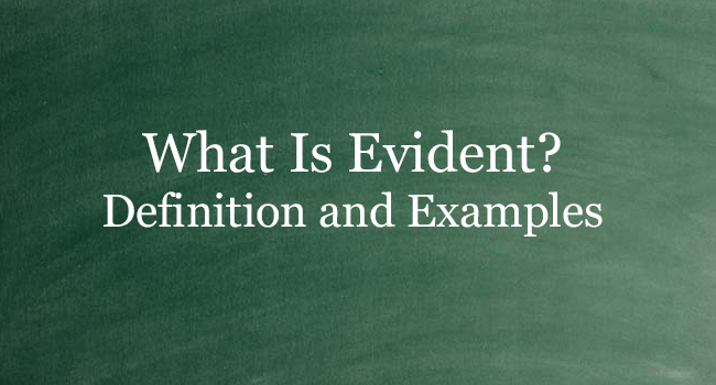 WHAT IS EVIDENT