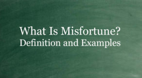What Is Misfortune? Definition And Usage Of This Term