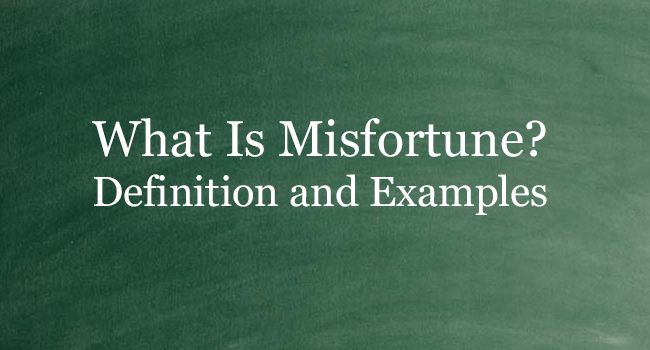 WHAT IS MISFORTUNE