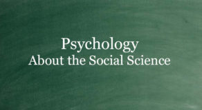What Is Psychology? About The Social Science Branch