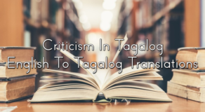 Criticism In Tagalog – English To Tagalog Translations