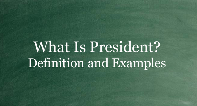 WHAT IS PRESIDENT