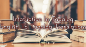 Infatuation In Tagalog – English To Tagalog Translations