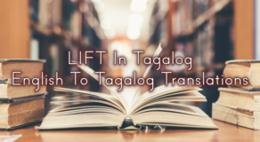 "LIFT In Tagalog – English To Tagalog Translations Of ""Lift"""