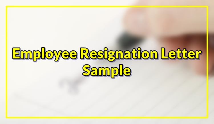 Employee Resignation Letter Sample