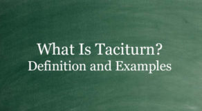 What Is Taciturn? Definition And Usage Of This Term