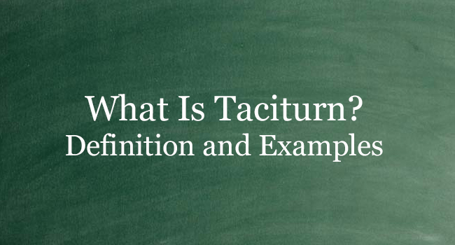 WHAT IS TACITURN